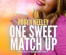 Cover-Bild zu One Sweet Match Up von Neeley, Robyn