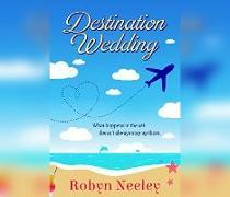Cover-Bild zu Destination Wedding von Neeley, Robyn