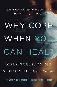 Cover-Bild zu Why Cope When You Can Heal? von Goulston, Mark