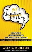 """Cover-Bild zu """"i Get To"""": How Using the Right Words Can Radically Transform Your Life, Relationships & Business von Dunams, Alicia"""