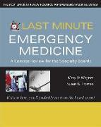 Cover-Bild zu Last Minute Emergency Medicine: A Concise Review for the Specialty Boards von Wagner, Mary Jo