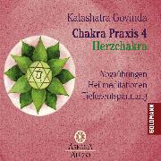 Cover-Bild zu Chakra Praxis 4 - Herzchakra 4 (Audio Download) von Govinda, Kalashatra