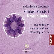 Cover-Bild zu Chakra Praxis 7 - Kronenchakra (Audio Download) von Govinda, Kalashatra