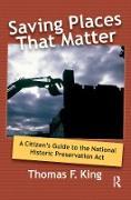 Cover-Bild zu Saving Places that Matter (eBook) von King, Thomas F