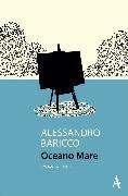 Cover-Bild zu Baricco, Alessandro: Oceano Mare (eBook)