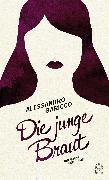 Cover-Bild zu Baricco, Alessandro: Die junge Braut (eBook)