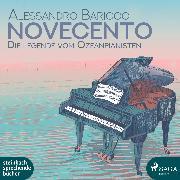 Cover-Bild zu Baricco, Alessandro: Novecento - Die Legende vom Ozeanpianisten (Ungekürzt) (Audio Download)