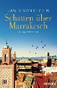 Cover-Bild zu Leyden, James von: Schatten über Marrakesch