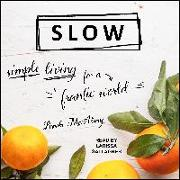 Cover-Bild zu Mcalary, Brooke: Slow: Simple Living for a Frantic World