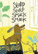 Cover-Bild zu Slurp Slurp Smack Smack von Lehmann, Anita