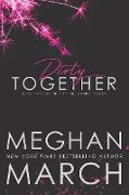 Cover-Bild zu Dirty Together (The Dirty Billionaire Trilogy, #3) (eBook) von March, Meghan