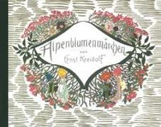 Cover-Bild zu Kreidolf, Ernst: Alpenblumenmärchen