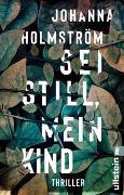 Cover-Bild zu Sei still, mein Kind von Holmström, Johanna