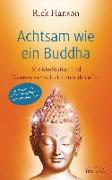 Cover-Bild zu Achtsam wie ein Buddha von Hanson, Rick