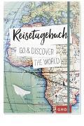 Cover-Bild zu Reisetagebuch Go & discover the world von Groh Kreativteam (Hrsg.)