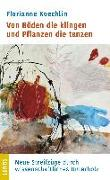 Cover-Bild zu Koechlin, Florianne: Von Böden die klingen und Pflanzen die tanzen