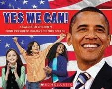 Cover-Bild zu Obama, Barack Hussein: Yes We Can!: A Salute to Children from President Obama's Victory Speech