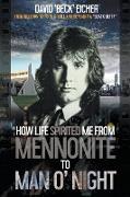 Cover-Bild zu How Life Spirited Me From Mennonite To Man O' Night von Eicher, David 'Beck'