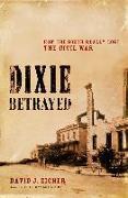 Cover-Bild zu Dixie Betrayed (eBook) von Eicher, David J.
