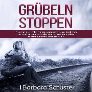 Cover-Bild zu Grübeln stoppen (Audio Download) von Schuster, Barbara