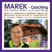 Cover-Bild zu Marek Coaching - Die kleine Hütte auf dem Berg (Audio Download) von Coaching, MAREK