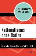 Cover-Bild zu Willms, Johannes: Nationalismus ohne Nation