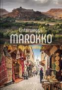 Cover-Bild zu Unterwegs in Marokko von KUNTH Verlag (Hrsg.)