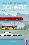 Cover-Bild zu Bahnreiseführer Schweiz von Eichenberger, Ruedi