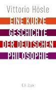 Cover-Bild zu Hösle, Vittorio: Eine kurze Geschichte der deutschen Philosophie