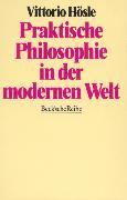 Cover-Bild zu Hösle, Vittorio: Praktische Philosophie in der modernen Welt
