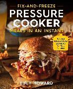 Cover-Bild zu eBook Fix 'n' Freeze Pressure Cooker Meals in an Instant
