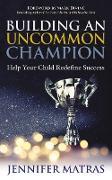 Cover-Bild zu eBook Building an Uncommon Champion