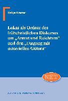 """Cover-Bild zu Lukas als Ordner des frühchristlichen Diskurses um """"Armut und Reichtum"""" und den """"Umgang mit materiellen Gütern"""" von Kramer, Helga"""