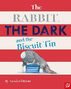 Cover-Bild zu O'Byrne, Nicola: The Rabbit, the Dark and the Biscuit Tin