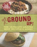 Cover-Bild zu Le Blanc, Beverly: All Ground Up!: The Ultimate Ground Beef Recipes & More!