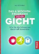 Cover-Bild zu Das 6-Wochen-Programm gegen Gicht von Schobert, Astrid