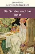 Cover-Bild zu Leprince de Beaumont, Jeanne-Marie: Die Schöne und das Biest und andere französische Märchen