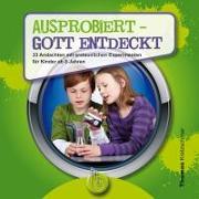 Cover-Bild zu Kretzschmar, Thomas: Ausprobiert - Gott entdeckt