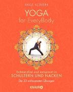 Cover-Bild zu Yoga for EveryBody - schmerzfrei und entspannt in Schultern und Nacken von Schöps, Inge