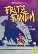 Cover-Bild zu Brezina, Thomas: Fritz Fantom - Der Schrecken der Schule