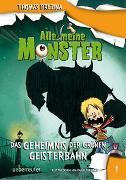 Cover-Bild zu Brezina, Thomas: Alle meine Monster. Das Geheimnis der grünen Geisterbahn