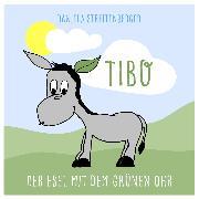 Cover-Bild zu Streitenberger, Daniela: TIBO - Der Esel mit dem grünen Ohr (Audio Download)