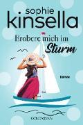 Cover-Bild zu Kinsella, Sophie: Erobere mich im Sturm (eBook)