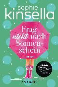 Cover-Bild zu Kinsella, Sophie: Frag nicht nach Sonnenschein (eBook)