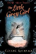 Cover-Bild zu Kiernan, Celine: The Little Grey Girl (The Wild Magic Trilogy, Book Two)