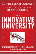 Cover-Bild zu The Innovative University (eBook) von Christensen, Clayton M.