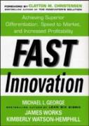 Cover-Bild zu Fast Innovation: Achieving Superior Differentiation, Speed to Market, and Increased Profitability (eBook) von Christensen, Clayton M.