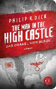 Cover-Bild zu The Man in the High Castle/Das Orakel vom Berge von Dick, Philip K.