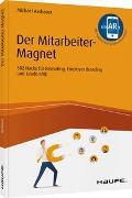 Cover-Bild zu Der Mitarbeiter-Magnet von Asshauer, Michael