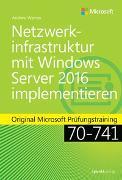 Cover-Bild zu Netzwerkinfrastruktur mit Windows Server 2016 implementieren von Warren, Andrew James